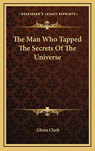 9781168840295: The Man Who Tapped The Secrets Of The Universe
