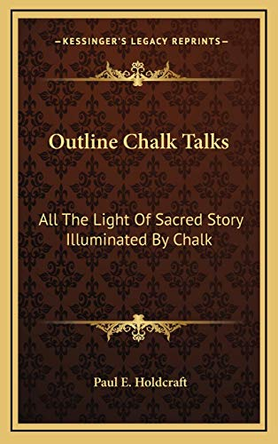 9781168841216: Outline Chalk Talks: All The Light Of Sacred Story Illuminated By Chalk