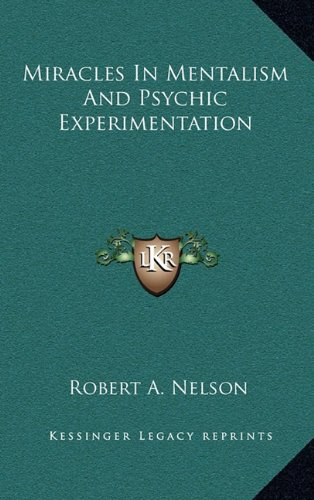 9781168841339: Miracles In Mentalism And Psychic Experimentation