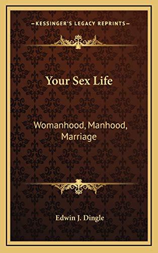 9781168841537: Your Sex Life: Womanhood, Manhood, Marriage