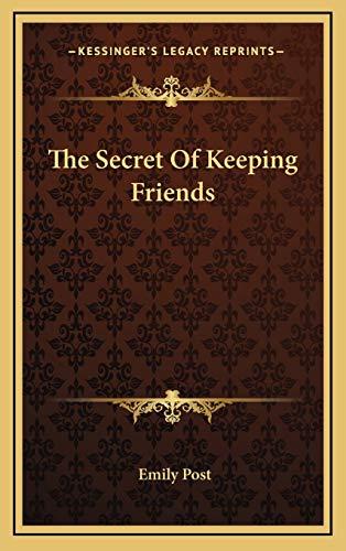 9781168841704: The Secret Of Keeping Friends