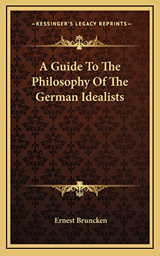 9781168841834: A Guide To The Philosophy Of The German Idealists