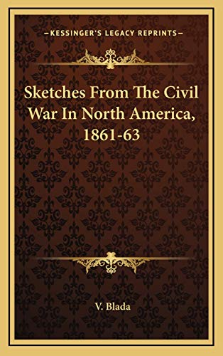 9781168842657: Sketches From The Civil War In North America, 1861-63
