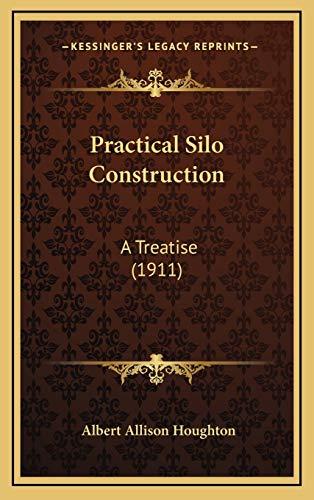 9781168843432: Practical Silo Construction: A Treatise (1911)