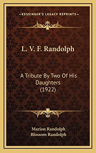 9781168845658: L. V. F. Randolph: A Tribute By Two Of His Daughters (1922)