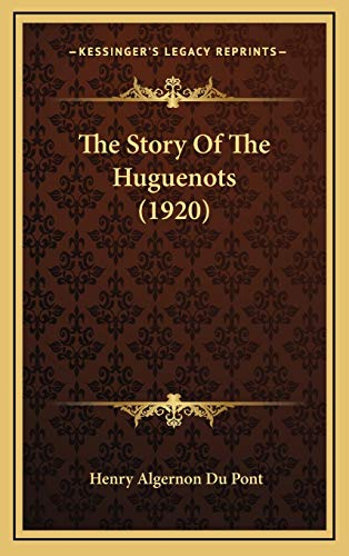 9781168846990: The Story Of The Huguenots (1920)