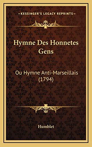 9781168847218: Hymne Des Honnetes Gens: Ou Hymne Anti-Marseillais (1794)