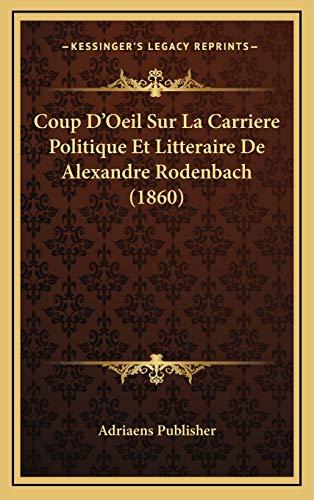 9781168848918: Coup D'Oeil Sur La Carriere Politique Et Litteraire de Alexandre Rodenbach (1860)