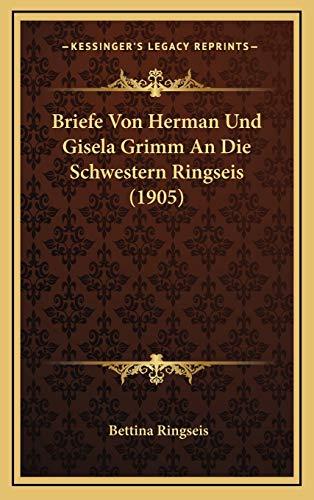 9781168850928: Briefe Von Herman Und Gisela Grimm An Die Schwestern Ringseis (1905) (German Edition)