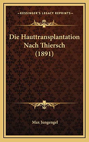 9781168854292: Die Hauttransplantation Nach Thiersch (1891) (German Edition)