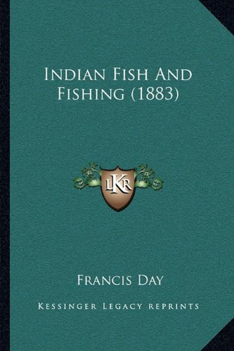 9781168861610: Indian Fish And Fishing (1883)