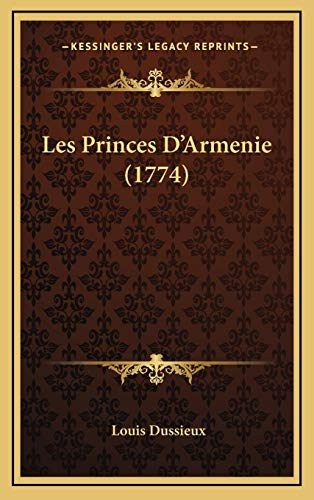 9781168861658: Les Princes D'Armenie (1774) (French Edition)