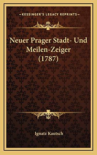 Neuer Prager Stadt- Und Meilen-Zeiger (1787) (German