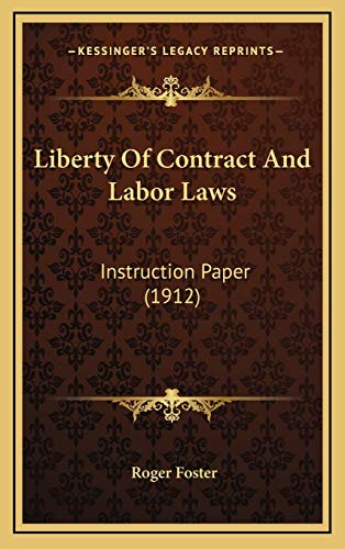 9781168863089: Liberty Of Contract And Labor Laws: Instruction Paper (1912)
