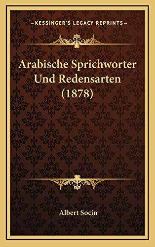 9781168867780: Arabische Sprichworter Und Redensarten (1878)