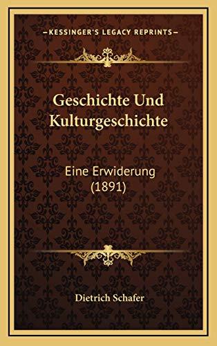 9781168869234: Geschichte Und Kulturgeschichte: Eine Erwiderung (1891)