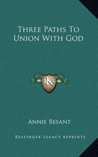 9781168870018: Three Paths To Union With God