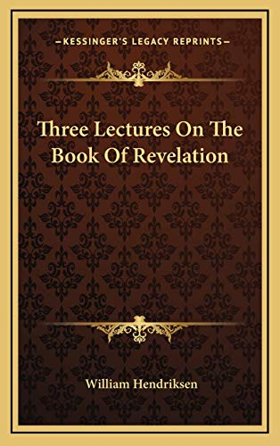 Three Lectures On The Book Of Revelation (116887047X) by William Hendriksen