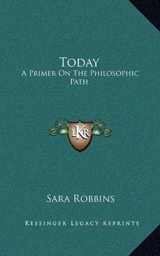9781168870575: Today: A Primer On The Philosophic Path