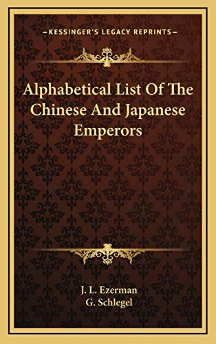 9781168870766: Alphabetical List Of The Chinese And Japanese Emperors