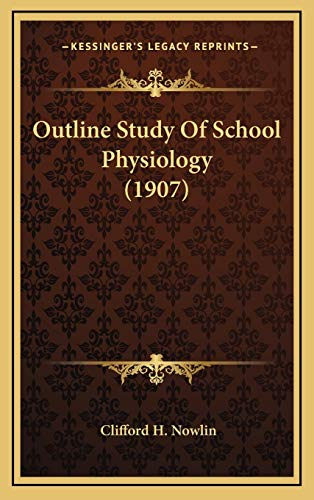 9781168873248: Outline Study Of School Physiology (1907)