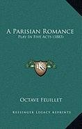 9781168874191: A Parisian Romance: Play In Five Acts (1883)