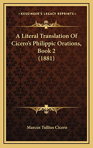 9781168876775: A Literal Translation Of Cicero's Philippic Orations, Book 2 (1881)