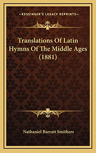 9781168877758: Translations Of Latin Hymns Of The Middle Ages (1881)
