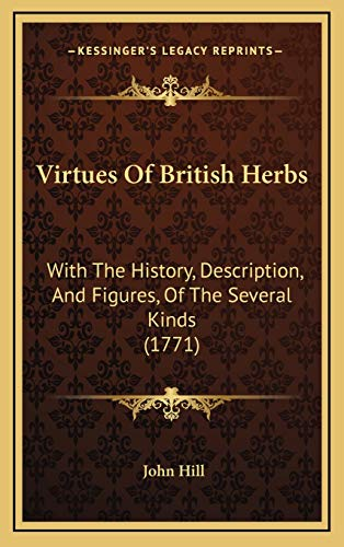 9781168877772: Virtues Of British Herbs: With The History, Description, And Figures, Of The Several Kinds (1771)
