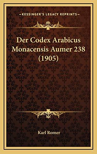 9781168880987: Der Codex Arabicus Monacensis Aumer 238 (1905)