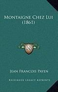 9781168881786: Montaigne Chez Lui (1861) (French Edition)