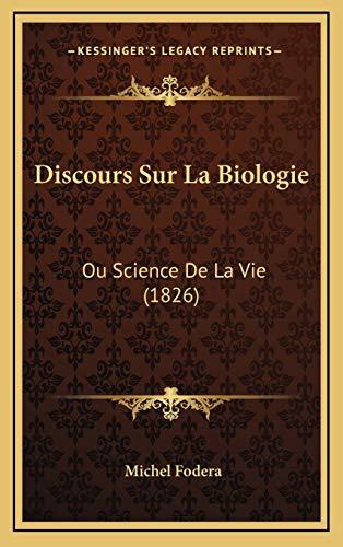 9781168883889: Discours Sur La Biologie: Ou Science de La Vie (1826)