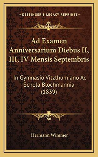 9781168884053: Ad Examen Anniversarium Diebus II, III, IV Mensis Septembris: In Gymnasio Vitzthumiano AC Schola Blochmannia (1839)
