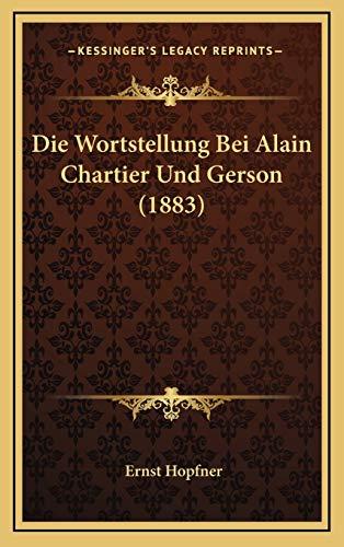 9781168885920: Die Wortstellung Bei Alain Chartier Und Gerson (1883)