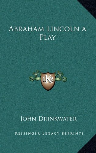 9781168886569: Abraham Lincoln a Play