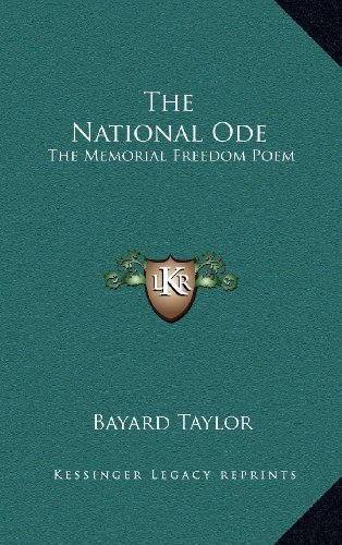 The National Ode: The Memorial Freedom Poem (1168887429) by Bayard Taylor