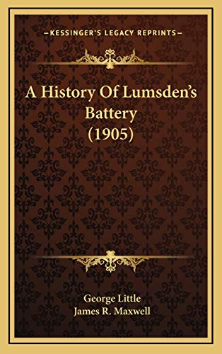 9781168888136: A History Of Lumsden's Battery (1905)