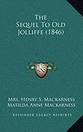 9781168891709: The Sequel To Old Jolliffe (1846)