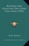 Beitrage Zur Kenntnis Der Flora Von Aden