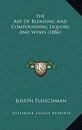 9781168896315: The Art Of Blending And Compounding Liquors And Wines (1886)
