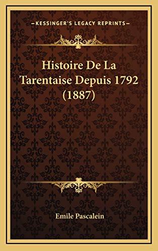 9781168897688: Histoire De La Tarentaise Depuis 1792 (1887) (French Edition)