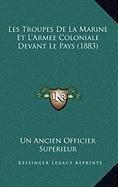 9781168897954: Les Troupes de La Marine Et L'Armee Coloniale Devant Le Pays (1883)