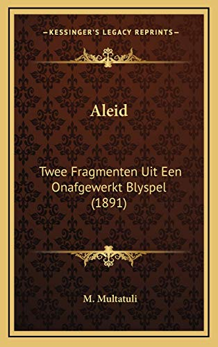 9781168898524: Aleid: Twee Fragmenten Uit Een Onafgewerkt Blyspel (1891) (Dutch Edition)
