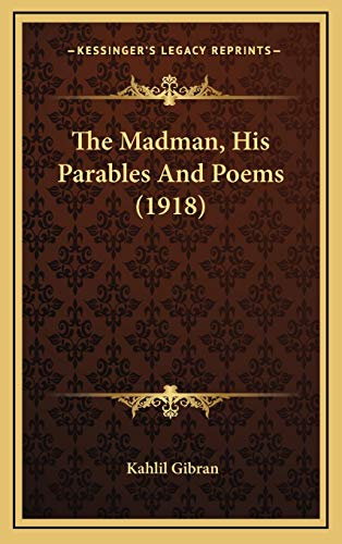 9781168899613: The Madman, His Parables and Poems (1918)