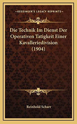 9781168900340: Die Technik Im Dienst Der Operativen Tatigkeit Einer Kavalleriedivision (1904) (German Edition)