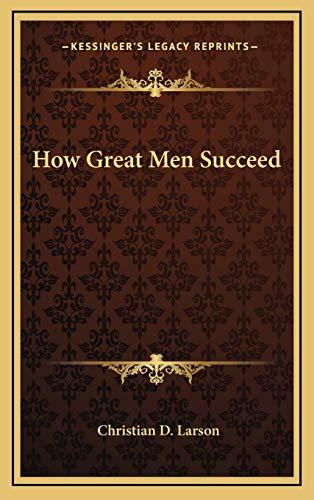 9781168901743: How Great Men Succeed
