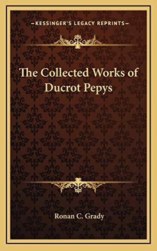 9781168901842: The Collected Works of Ducrot Pepys