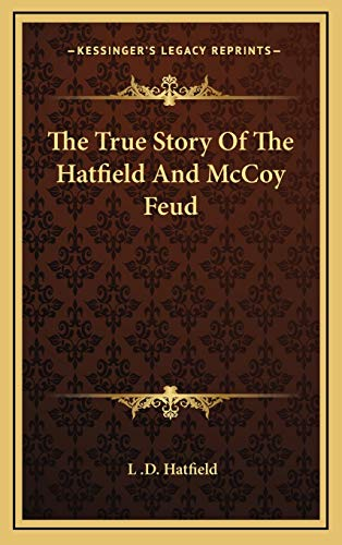 9781168902641: The True Story Of The Hatfield And McCoy Feud