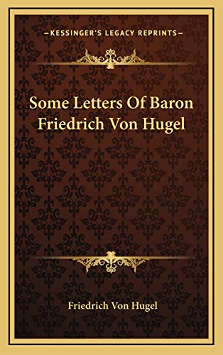 9781168902849: Some Letters Of Baron Friedrich Von Hugel