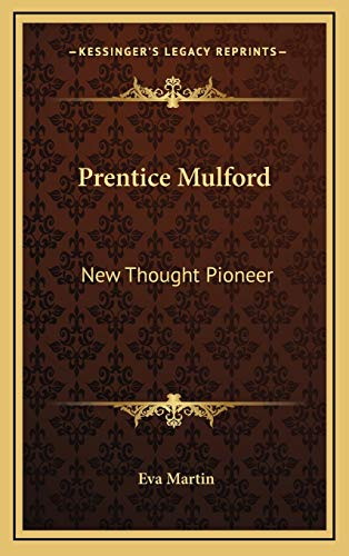 9781168903723: Prentice Mulford: New Thought Pioneer